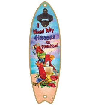 Need glasses - Surfboard bottle opener -