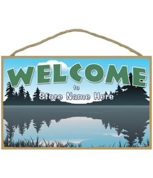 WELCOME to store sign (lake, trees and s
