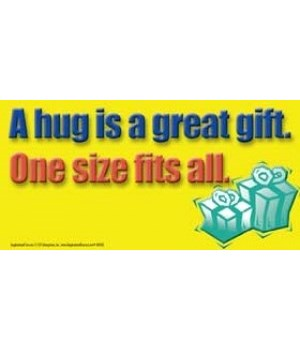 A hug is a great gift. One size fits all