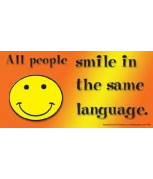 All people smile in the same language. 4