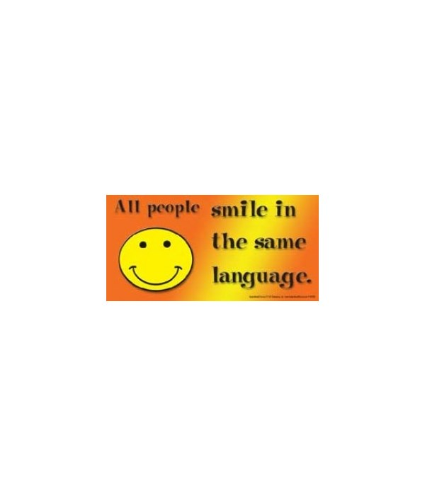 All people smile in the same language. 4x8
