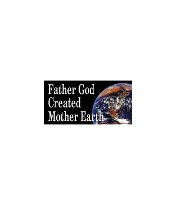 Father God created Mother Earth. 4x8 Car