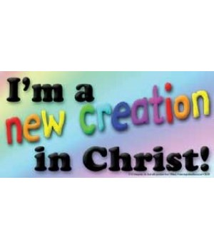 I'm a new creation in Christ. 4x8 Car Ma