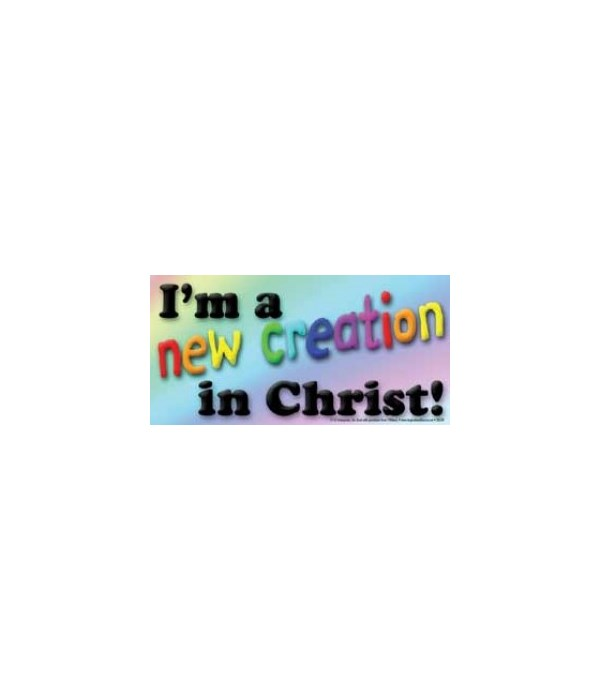 I'm a new creation in Christ. 4x8 Car Ma