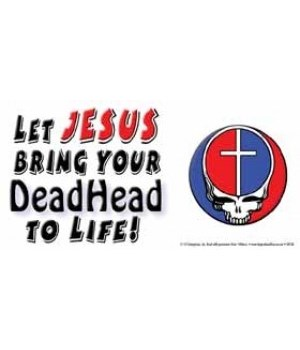 Let Jesus bring your Deadhead to life! 4