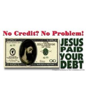 no credit? no problem! Jesus paid your d