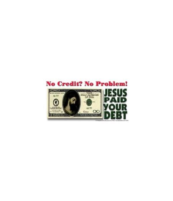 no credit? no problem! Jesus paid your d