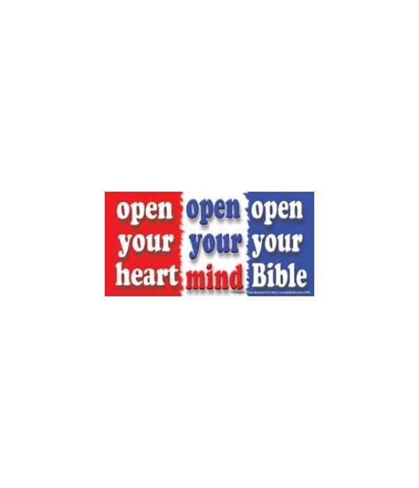 Open your heart. Open your mind. Open yo