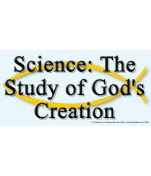 Science: the study of God's creation. 4x