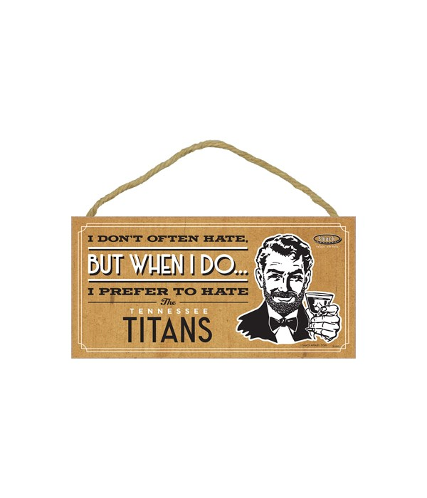 I prefer to hate Tennessee Titans