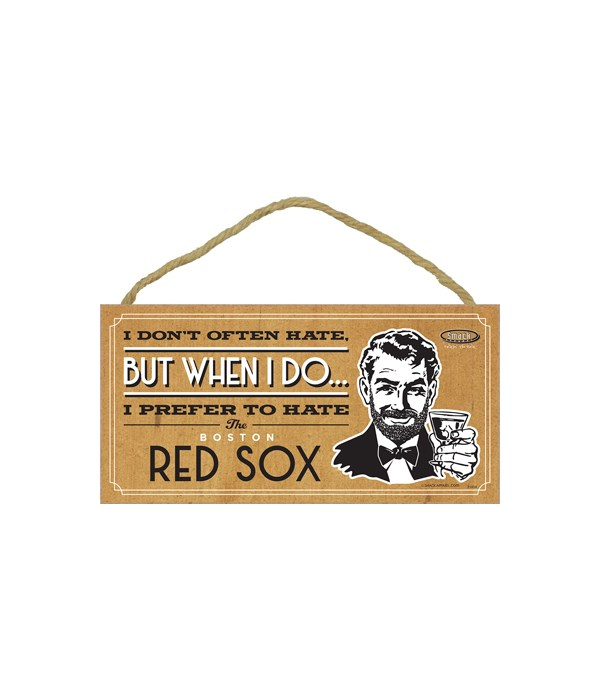 I prefer to hate Boston Red Sox