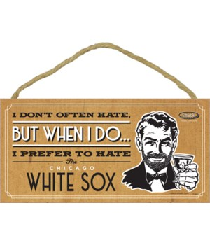I prefer to hate Chicago White Sox