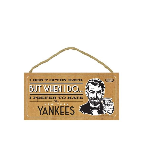 I prefer to hate New York Yankees