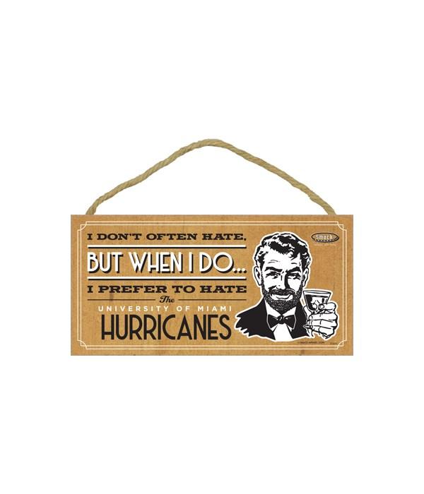 I prefer to hate Miami Hurricanes