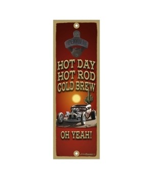Hot Day, Hot Rod, Cold Brew, Oh Yeah!