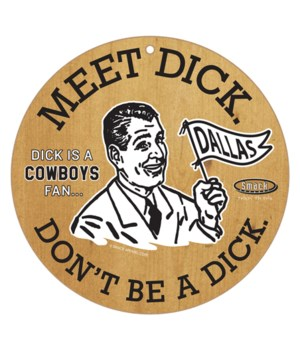 Meet Dick. Dick is a (Dallas) Cowboys Fa