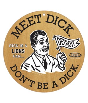 Meet Dick. Dick is a (Detroit) Lions Fan
