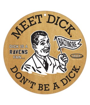 Meet Dick. Dick is a (Baltimore) Ravens