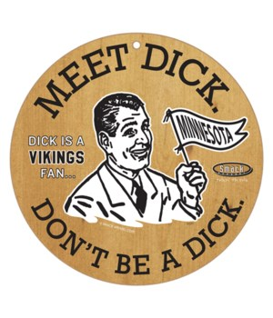 Meet Dick. Dick is a (Minnesota) Vikings