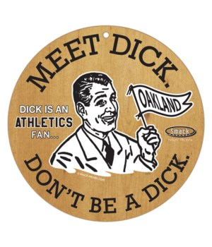 Dick is an (Oakland) Athletics Fan
