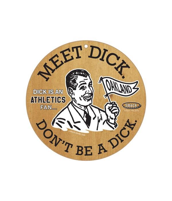 Dick is an (Oakland) Athletics Fan