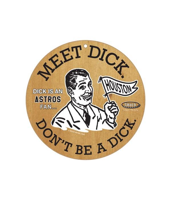 Dick is an (Houston) Astros Fan