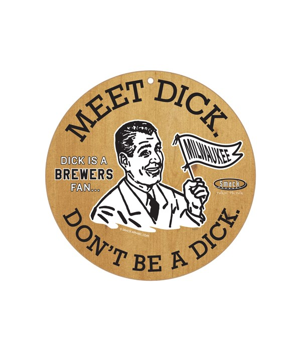 Dick is a (Milwaukee) Brewers Fan