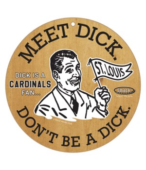 Meet Dick. Dick is a (St. Louis) Cardina