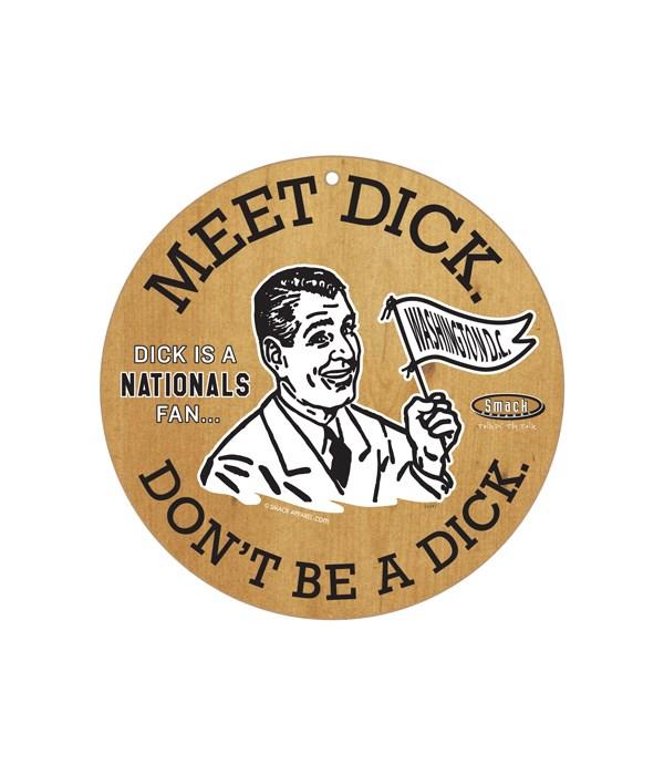 Dick is a (Washington D.C) Nationals Fan