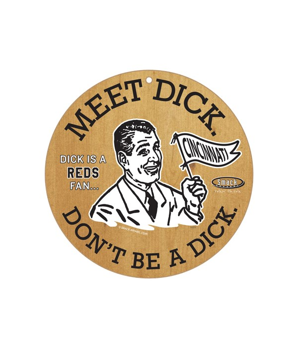 Dick is a (Cincinnati) Reds Fan