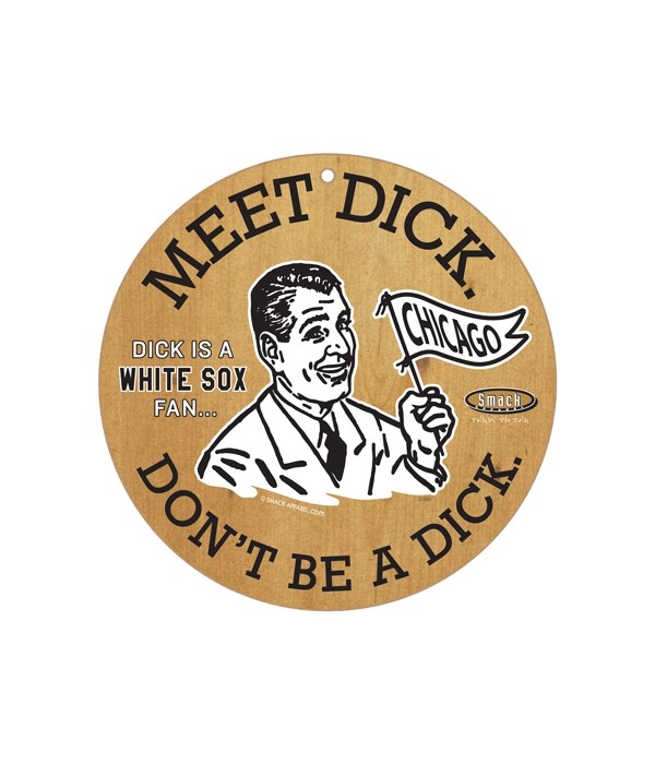 Dick is a (Chicago) White Sox