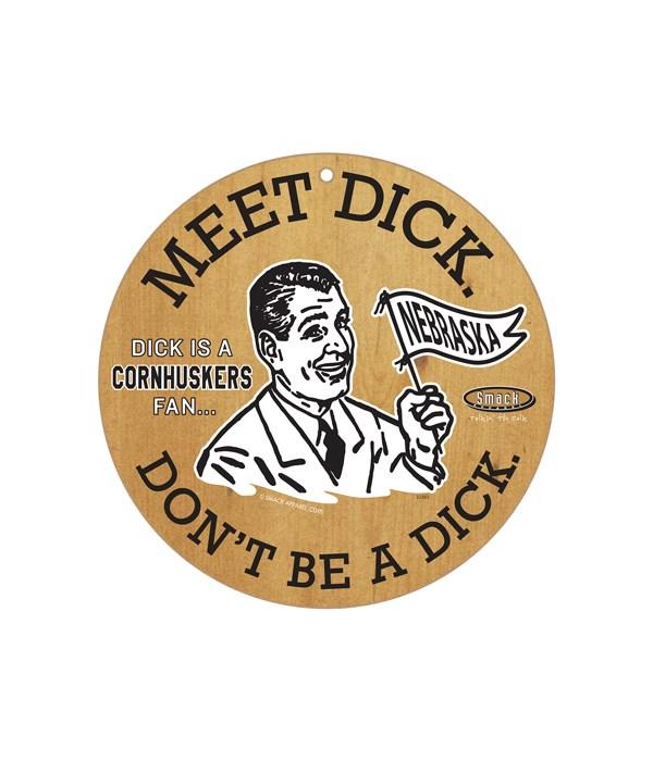 Dick is a (U of Nebraska)Cornhuskers Fan
