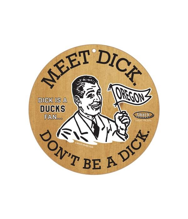 Dick is a (U of Oregon) Ducks Fan