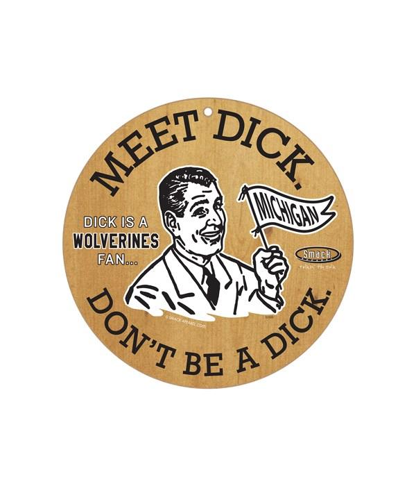 Dick is a (U of Michigan) Wolverines Fan
