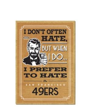 I prefer to hate San Francisco 49ers