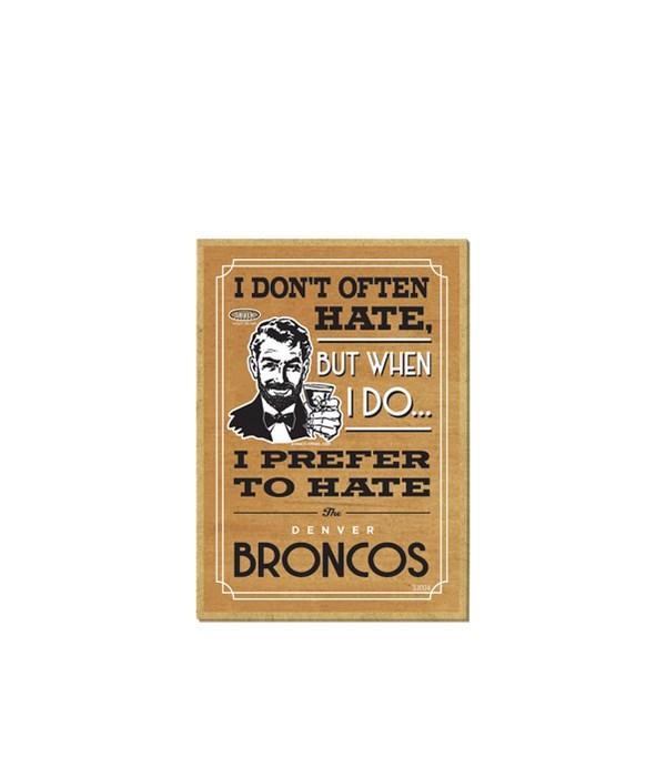 I prefer to hate Denver Broncos