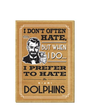 I prefer to hate Miami Dolphins