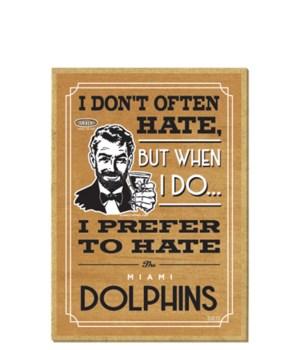 I prefer to hate Miami Dolphins