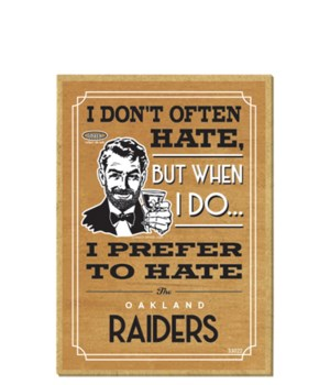 I prefer to hate Oakland Raiders