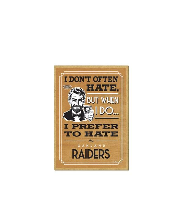 I prefer to hate Oakland Raiders