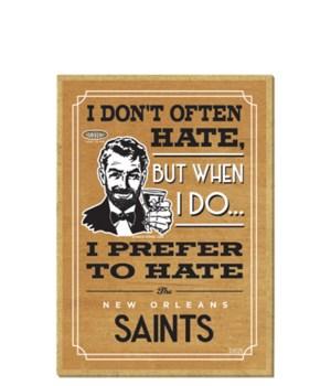 I prefer to hate New Orleans Saints
