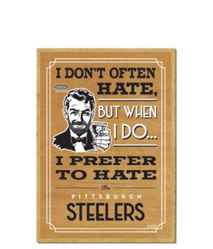 I prefer to hate Pittsburgh Steelers