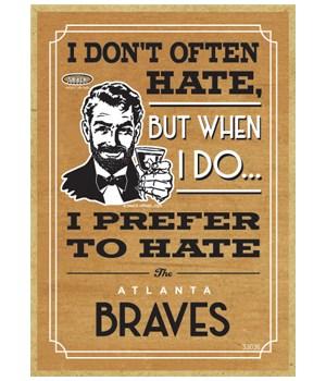 I prefer to hate Atlanta Braves