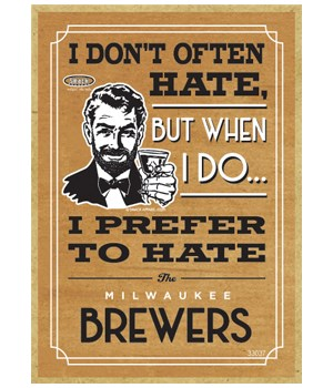 I prefer to hate Milwaukee Brewers