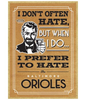 I prefer to hate Baltimore Orioles