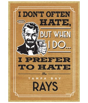 I prefer to hate Tampa Bay Rays