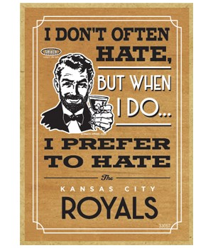I prefer to hate Kansas City Royals