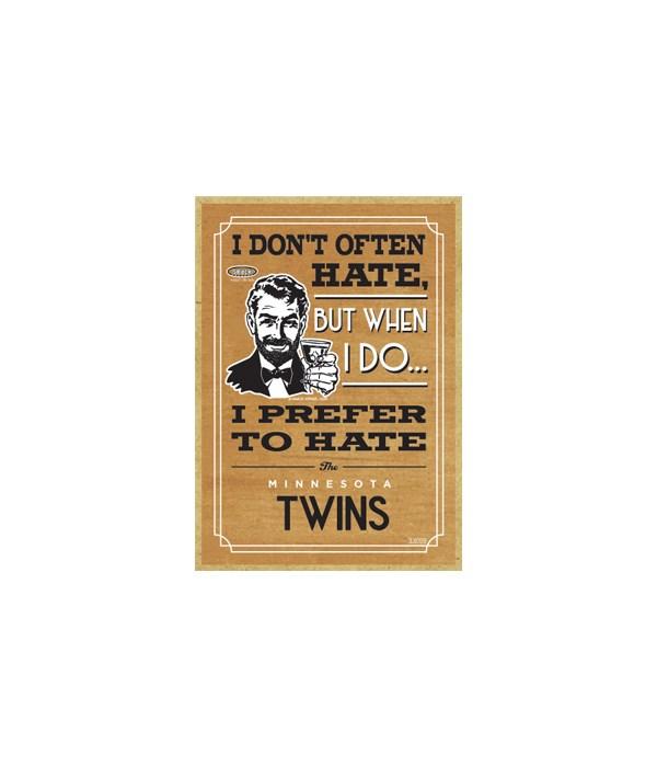 I prefer to hate Minnesota Twins