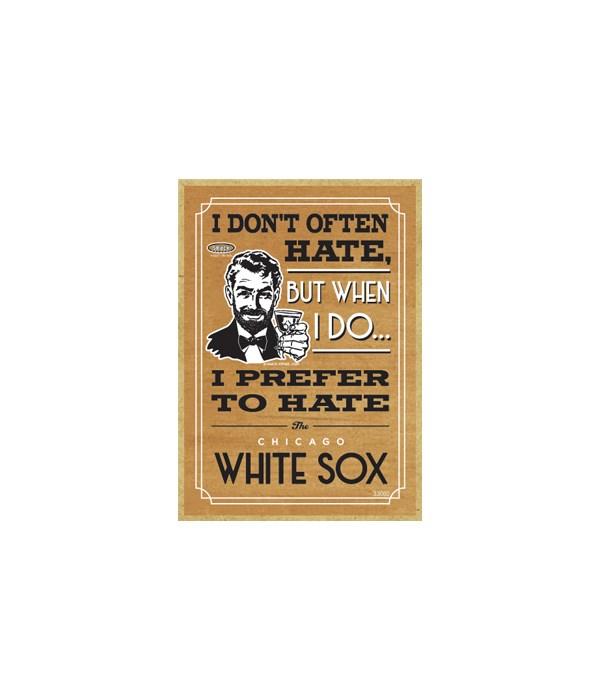 I prefer to hate Chicago White Sox