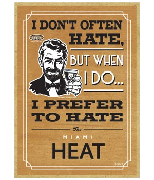 I prefer to hate Miami Heat
